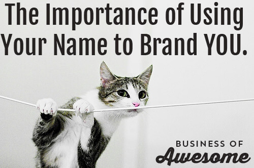 The Importance of Using Your Name as Your Brand