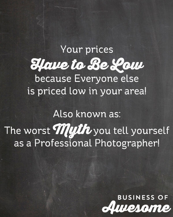"The Myth of ""My Photography Pricing Has to Be Low…"""