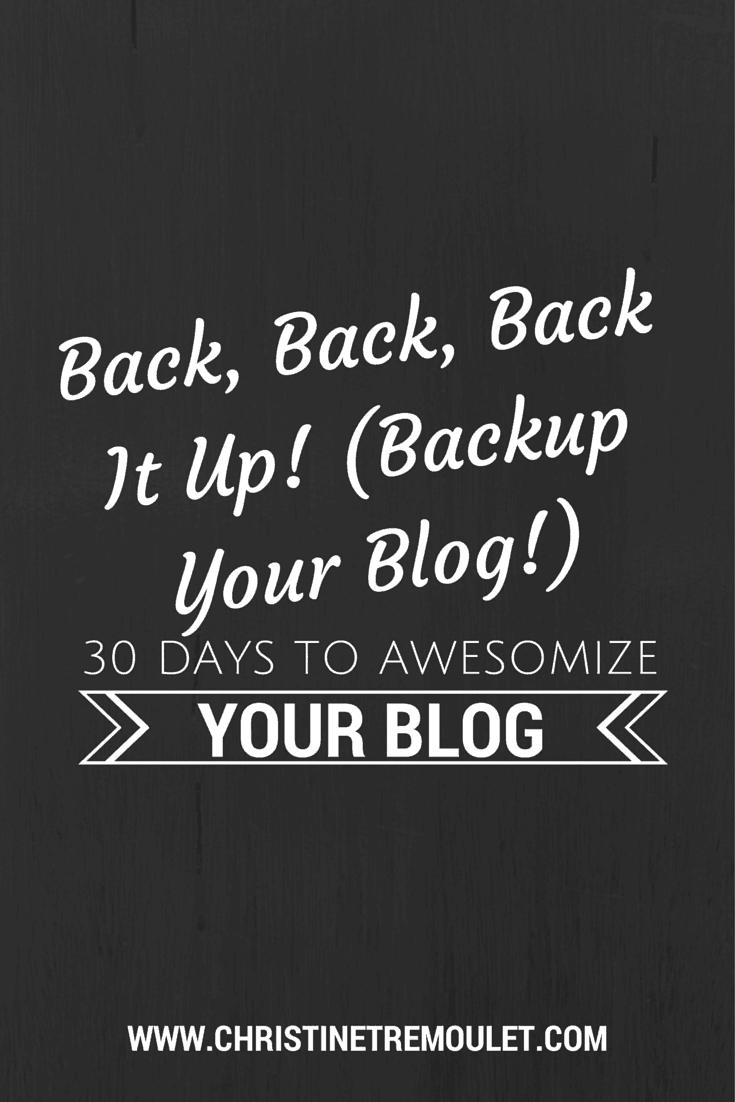 Back, Back, Back it Up! (Backup Your Blog, That Is!)