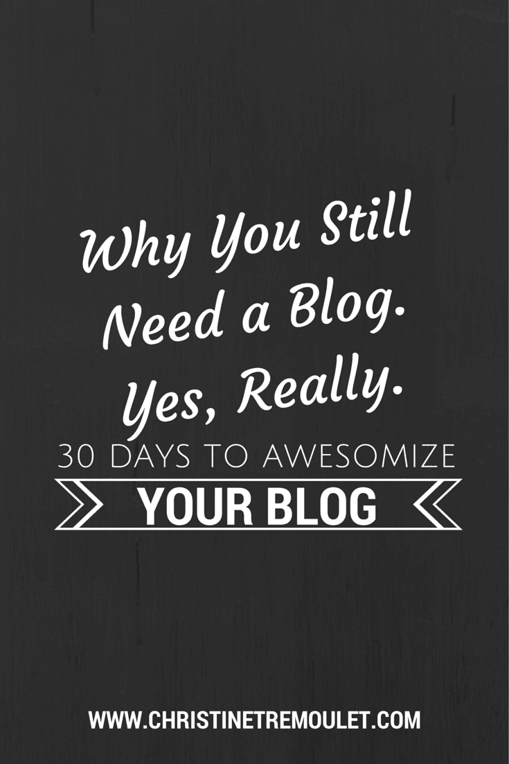 Why you still need a blog for your business Yes, really