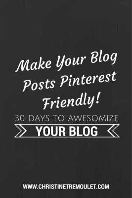Make Your Blog Pinterest Friendly!