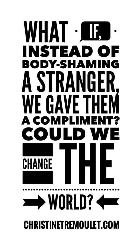 What if We Tried to Change The World? Compliments instead of Body-Shaming