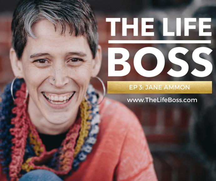 The Life Boss - Episode 3: Jane Ammon