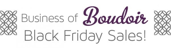 Business of Boudoir - Black Friday Sales!