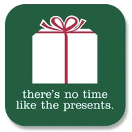 No Time Like the Presents
