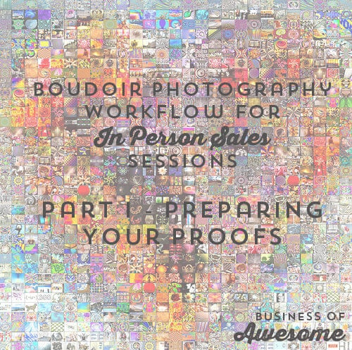Boudoir Photography Workflow - Preparing Your Proofs for In Person Sales