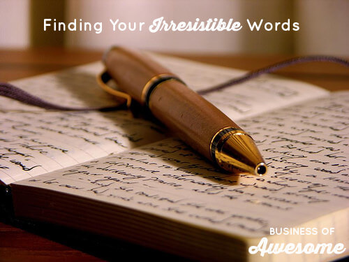 Finding Your Irresistible Words