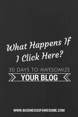 What Happens if I Click Here? Fix the errors on your blog & email list! 30 Days to Awesomize Your Blog #30DAB