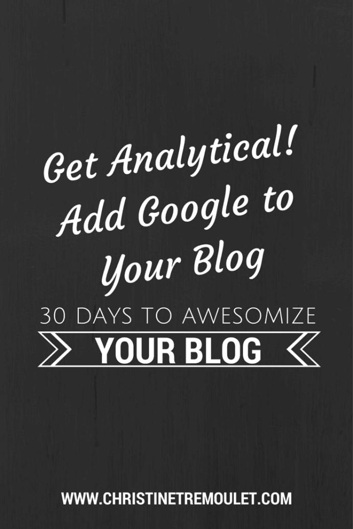 Get Analytical – Add Google Analytics to Your Blog!