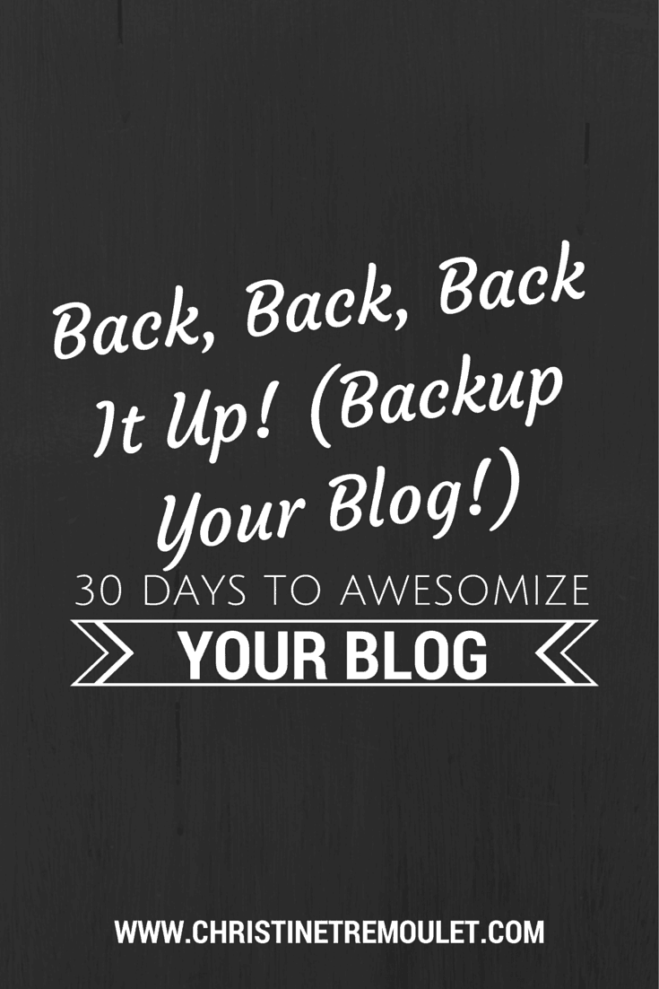 Backup Your Blog for safe keeping!