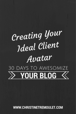 Creating Your Ideal Client Avatar for your Business & Your Blog