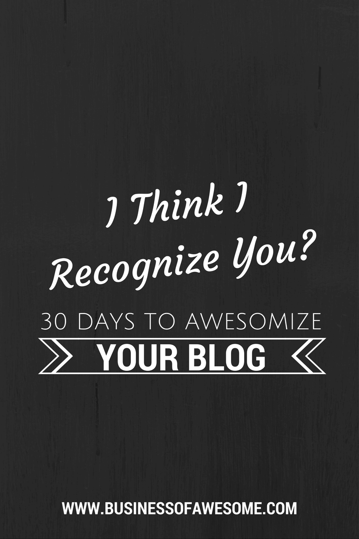 Brand YOU with the photographs on your website! 30 Days to Awesomize Your Blog - Business of Awesome