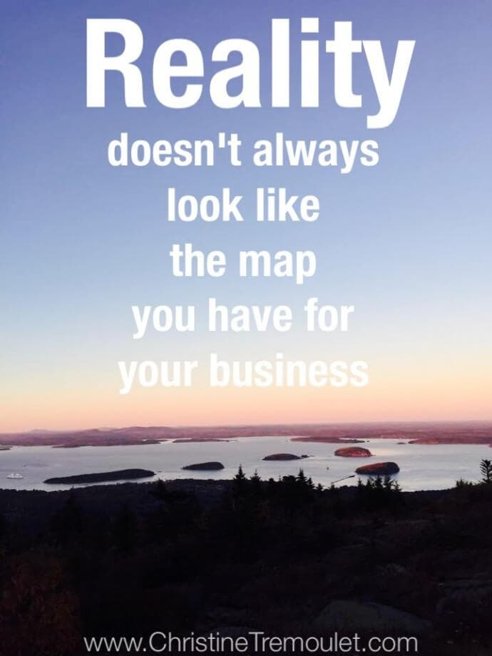 Reality Doesn't Always Look Like the Map You Have for Your Business