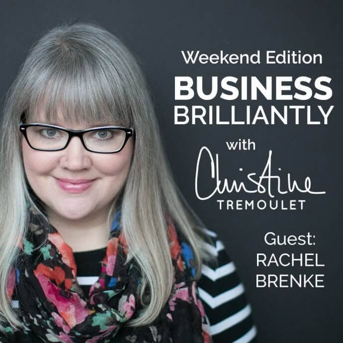 Business Brilliantly Weekend Edition with Guest Rachel Brenke