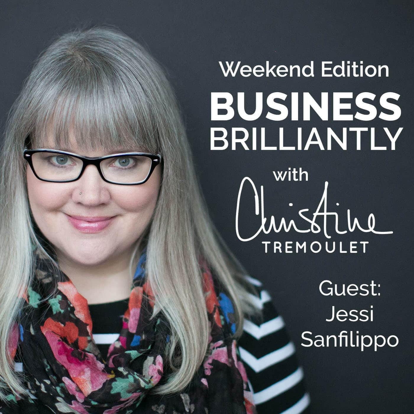 Business Brilliantly Episode 5 - Weekend Edition with Jessi Sanfilippo
