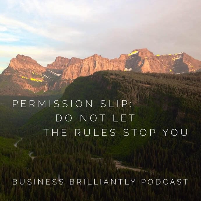 Permission Slip: Business Brilliantly Tips in 10ish Episode 6