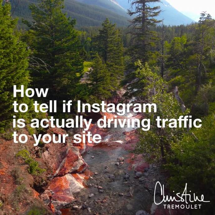 Is Instagram Driving Traffic to Your Site? https://christinetremoulet.com