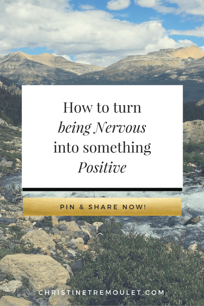 How to turn being nervous in to something positive is easy with this one tip. https://christinetremoulet.com
