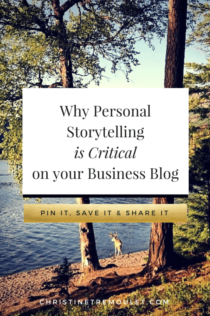 Why Personal Storytelling is Critical on your Business Blog for Photographers - https://christinetremoulet.com/why-personal-storytelling-is-critical-on-your-business-blog