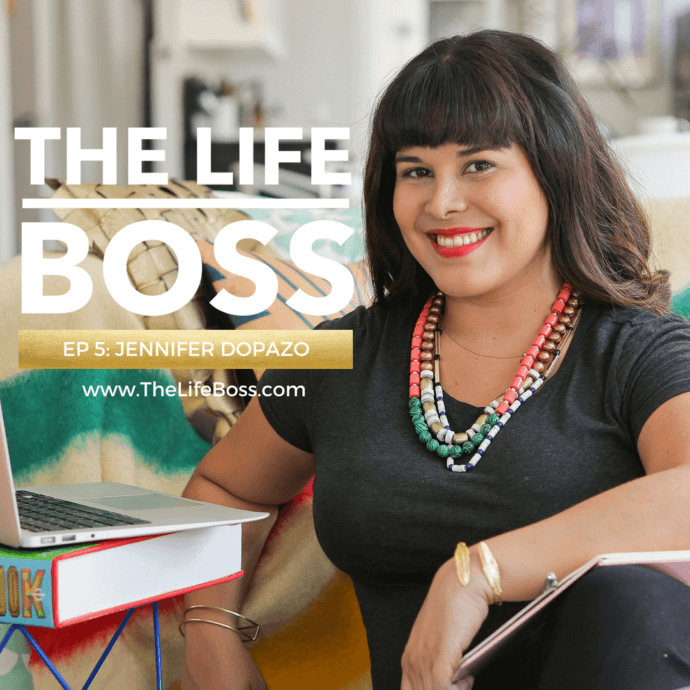 The Life Boss Podcast with guest Jennifer Dopazo