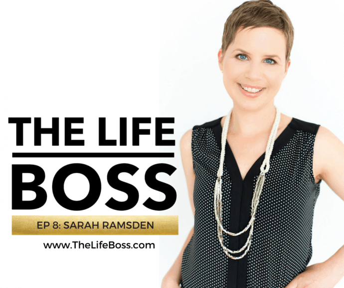 The Life Boss - Sarah Ramsden, Episode 8