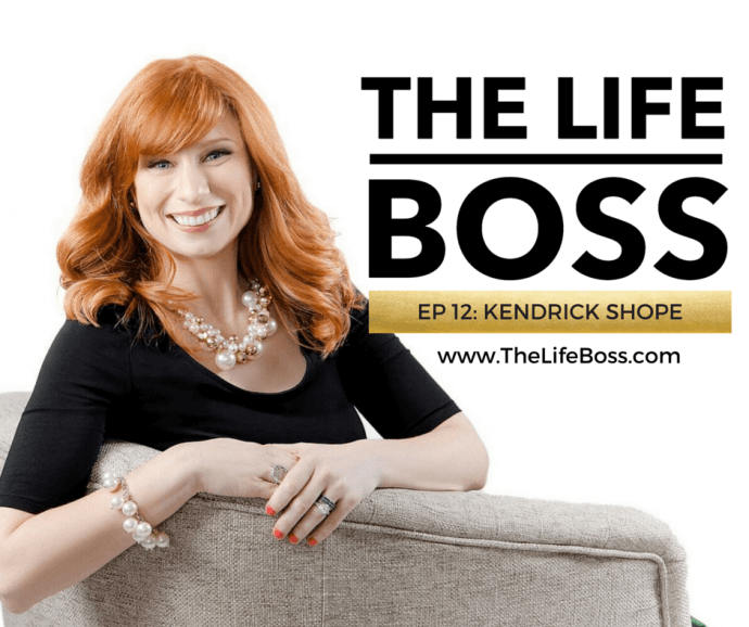 The Life Boss - Episode 12 with Kendrick Shope