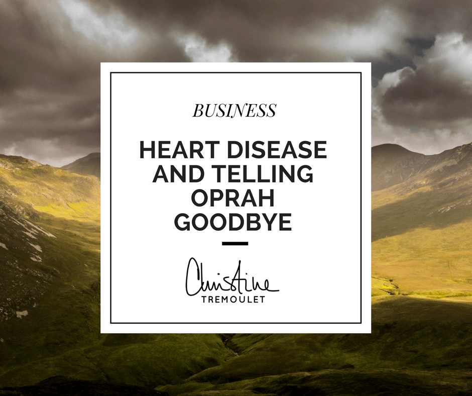 Heart Disease and Telling Oprah Goodbye - my journey with chronic illness and how it changed my perspective. #heartdisease #chronicillness
