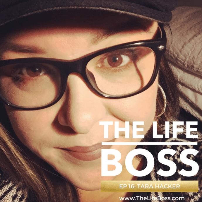 Tara Hacker on The Life Boss Show