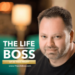 Paul Pruitt on The Life Boss Show