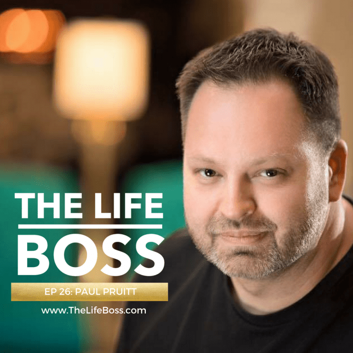Paul Pruitt on The Life Boss Show