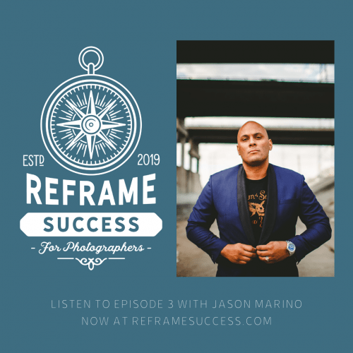 Jason Marino, Guest on Episode 3 of Reframe Success Podcast
